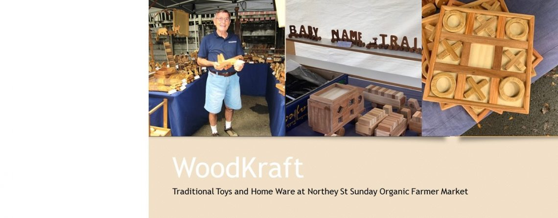 WoodKraft at Northey Street Sunday Organic Farmers Market